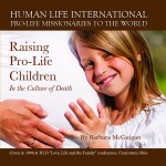 Raising Pro-Life Children in the Culture of Death
