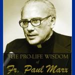 The Pro-Life Wisdom of Fr. Paul Marx