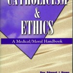 Catholicism & Ethics A Medical Moral Handbook (2)