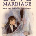 Love Marriage and the Catholic Conscience scan